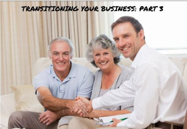 Transitioning Your Business (Part 3)